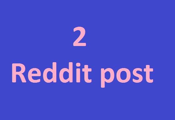 2 Reddit post your link on 2 different subreddit