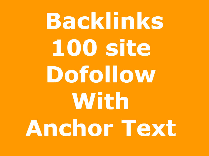 SEO Backlinks 100 site Dofollow With Anchor Text Improve SEO Ranks