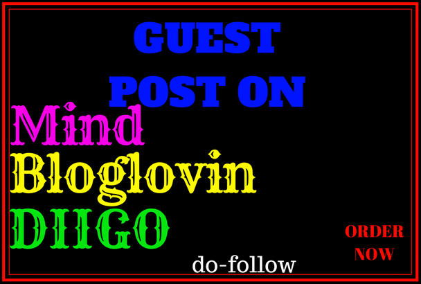 WRITE AND PUBLISH GUEST POST ON MIND, DIIGO AND BLOGLOVIN