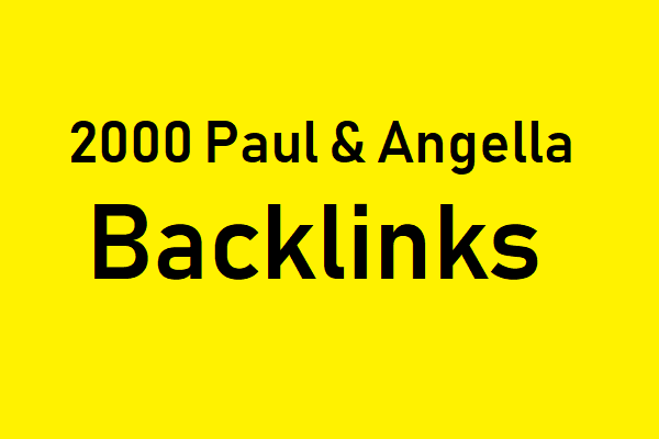 2000 unique paul and angela backlinks-upto 5 URLs
