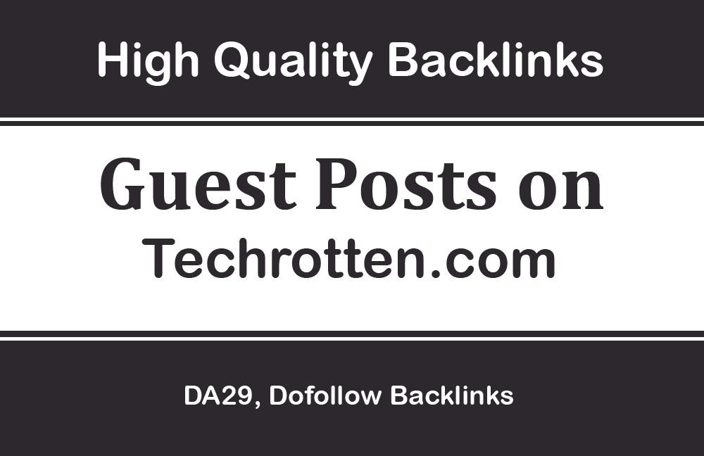 Write and Publish Guest Post on Techrotten. com,  14,000 Traffic