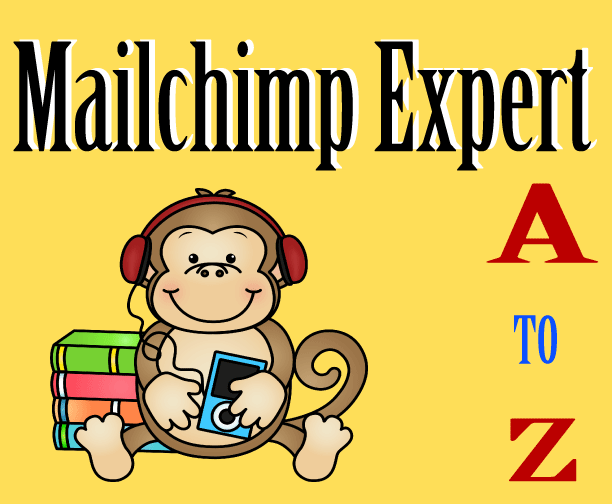 Your Mailchimp campaign A To Z