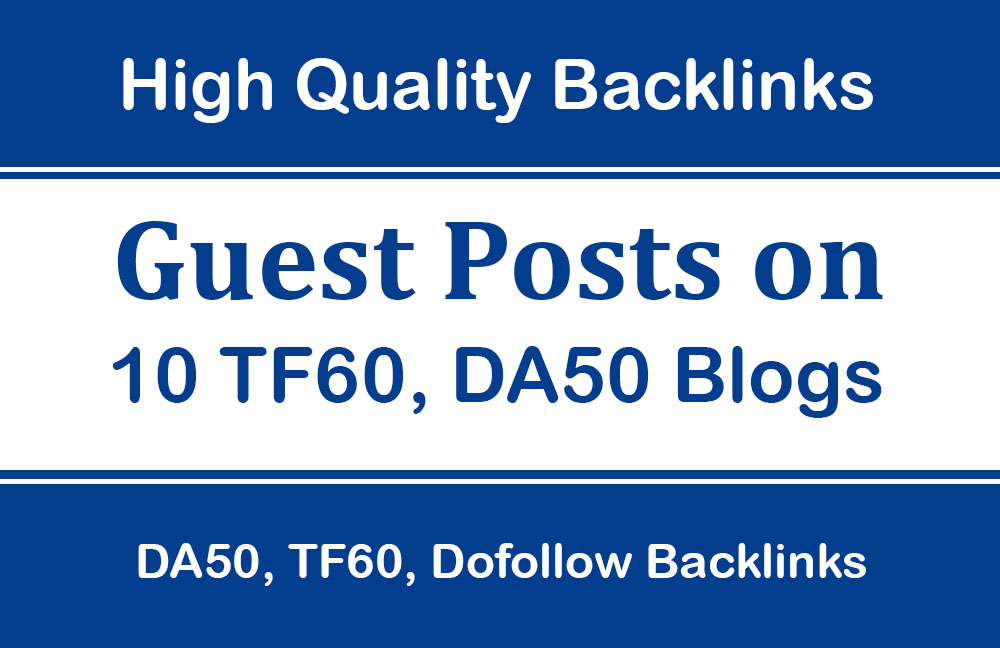 Publish Guest Post on 10 High Authority Blogs,  TF55,  DA60
