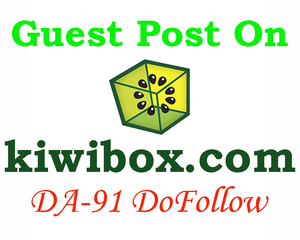 Write and Publish a Guest Post on KiwiBox with Dofoll...