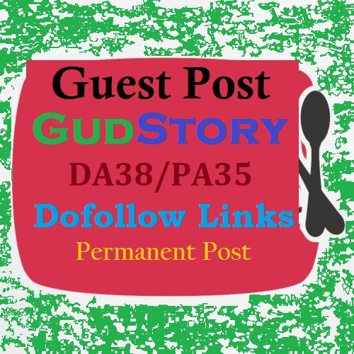 Do Dofollow Lifestyle,  Fashion and Entertainment Guest Post On Gudstory. com