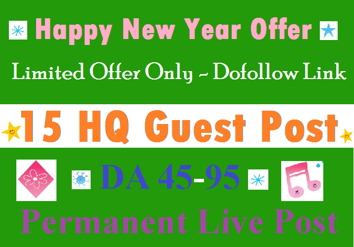 Happy New Year Offer - Do 15 HQ Guest Post on DA40 to 95 Cheap Service Limited Offer