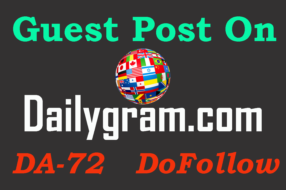 Write And Publish Guest Post On Dailygram With Dofoll...