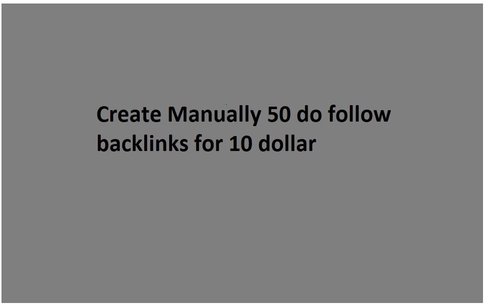 Create Manually 50 do follow backlinks for 10 dollar