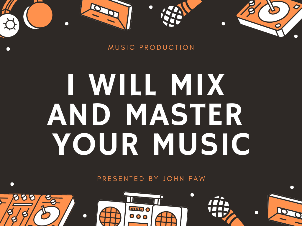 I Will Mix And Master Your Music