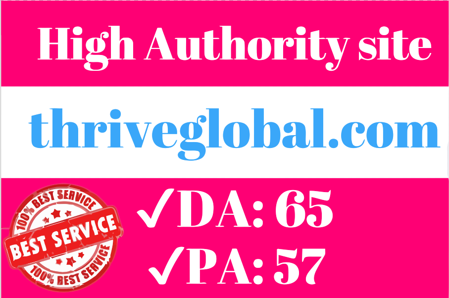 Premium High Quality Guest Post on Thriveglobal. com ...
