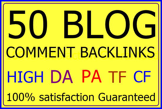 50+ Dofollow Blog comments Backlinks on HIGH DA PA