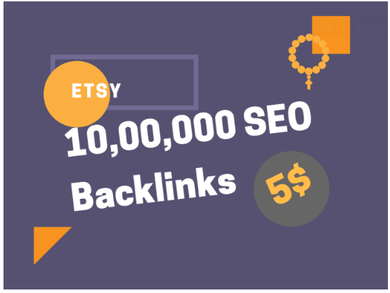 10, 00,000 high quality backlinks for your etsy store promotion