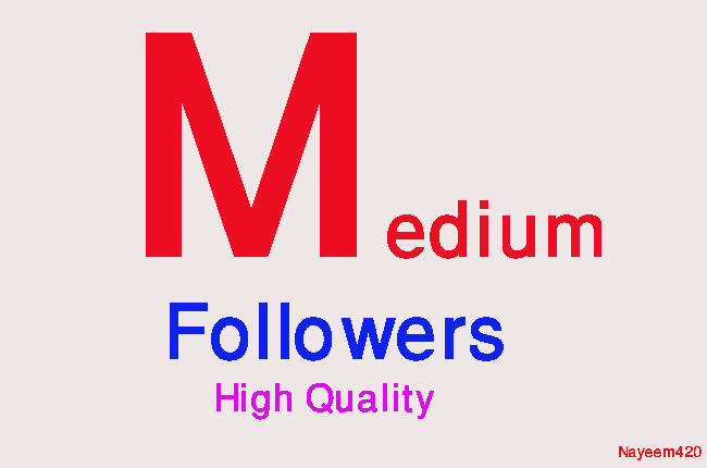 High Quality 100+Medium Followers fast, non drop, safe within 24 hours for