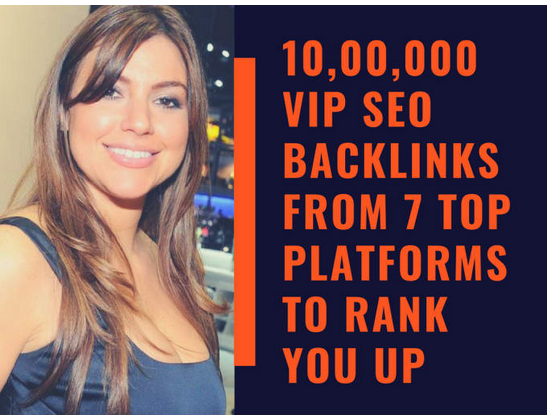 Do 10, 00,000 VIP seo backlinks from 7 top platforms to rank you up