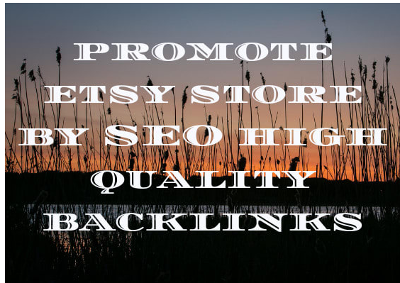 promote your etsy store by SEO high quality backlinks