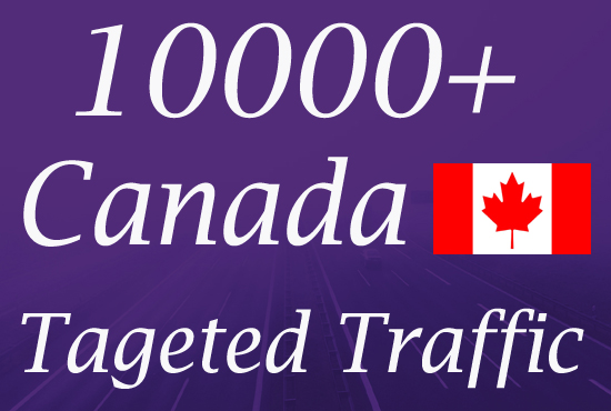 10000 Canada TARGETED Real Web traffic to your websit...
