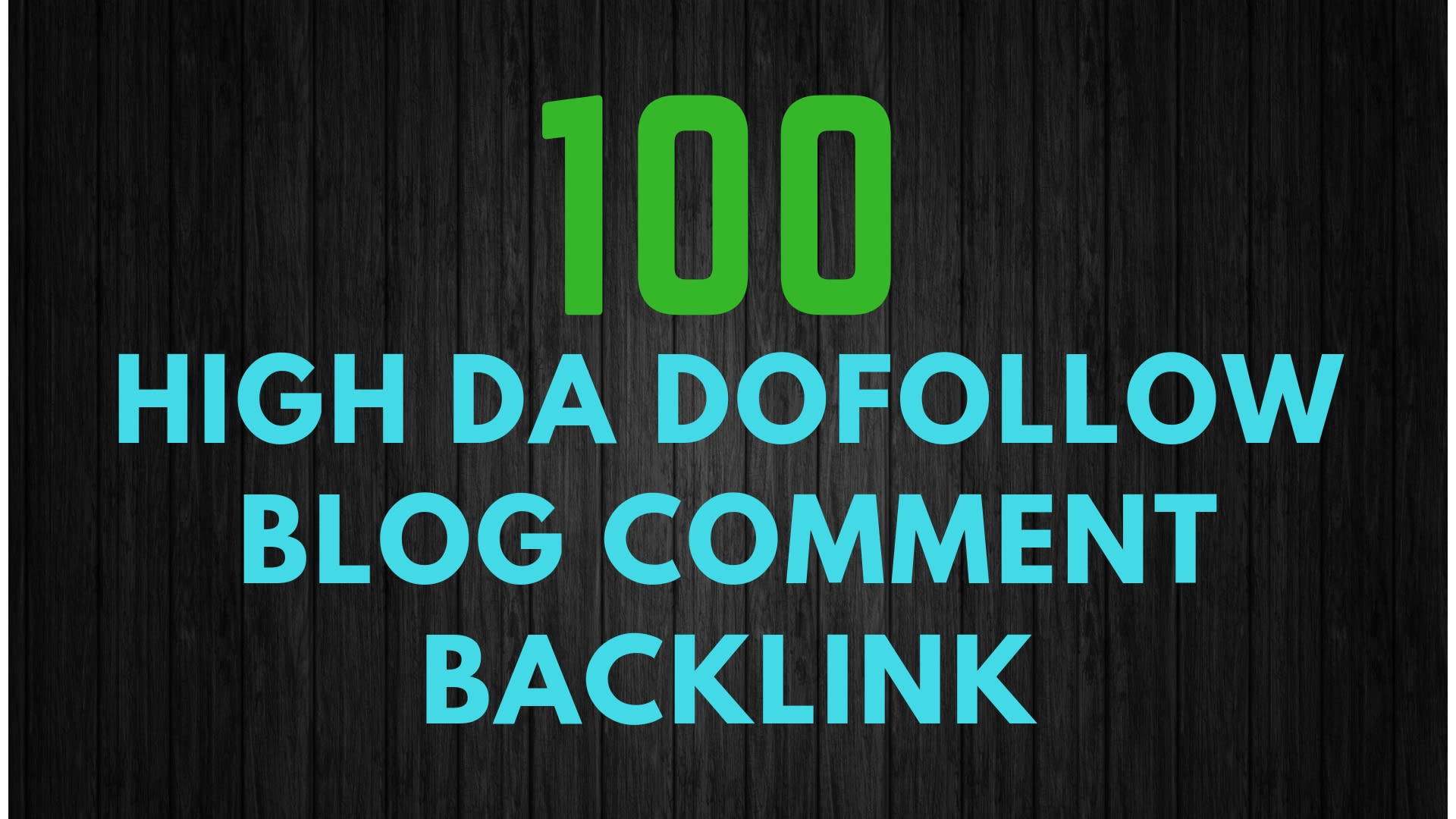 do manually 100 high da pa dofollow blog comment backlinks
