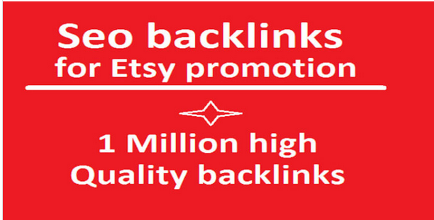 Provide 1 million offpage backlinks for etsy promotion