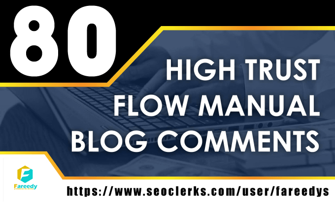Provide 80 Manual High Trust Flow Blog Comments