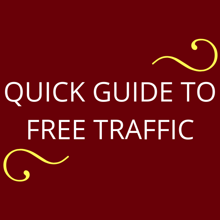 Quick Guide to FREE Traffic