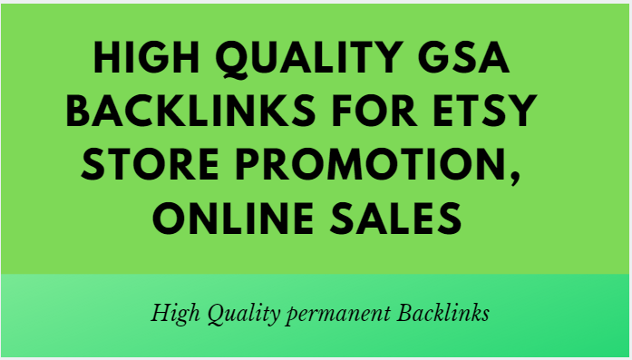 Build high quality GSA backlinks for etsy store promotion,  online sales
