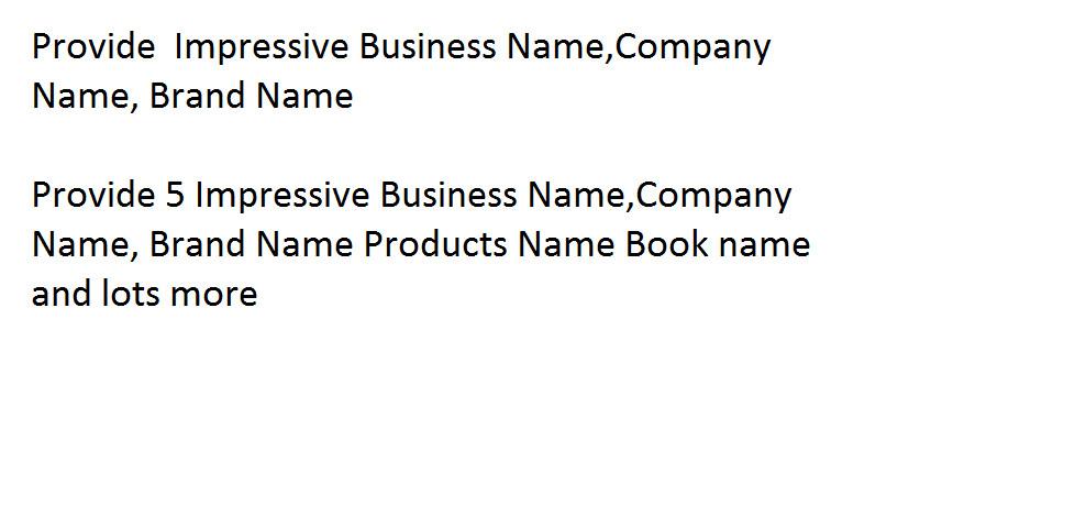 Provide Impressive Business Name, Company Name,  Brand Name