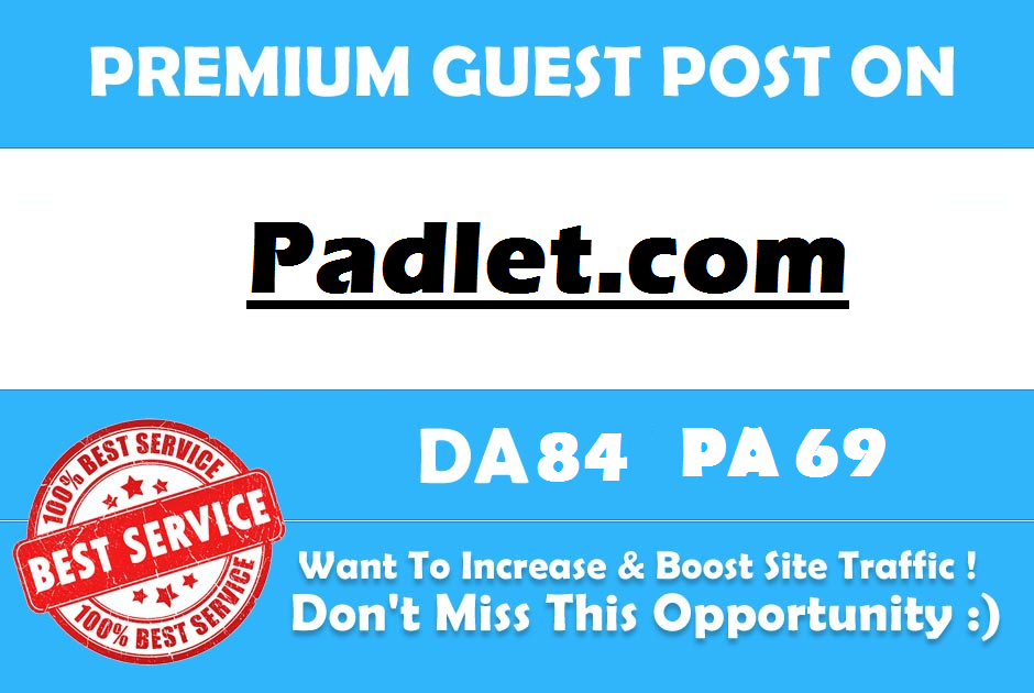 write and Publish a Guest Post On Padlet. com DA 84