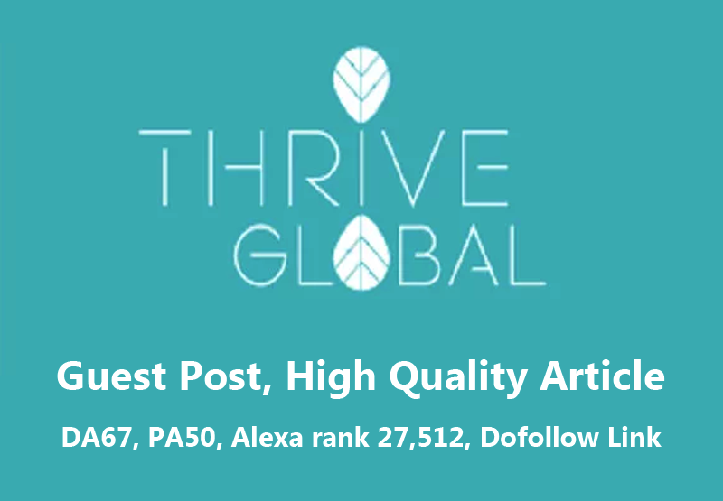 Publish a High Quality Niche Article on Thriveglobal. com with Your Website Link