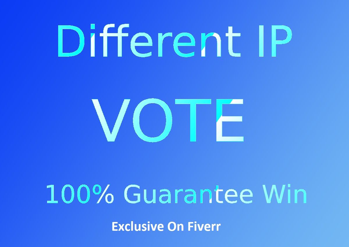 Give You High Quality 200 Different IP, s Votes For ...