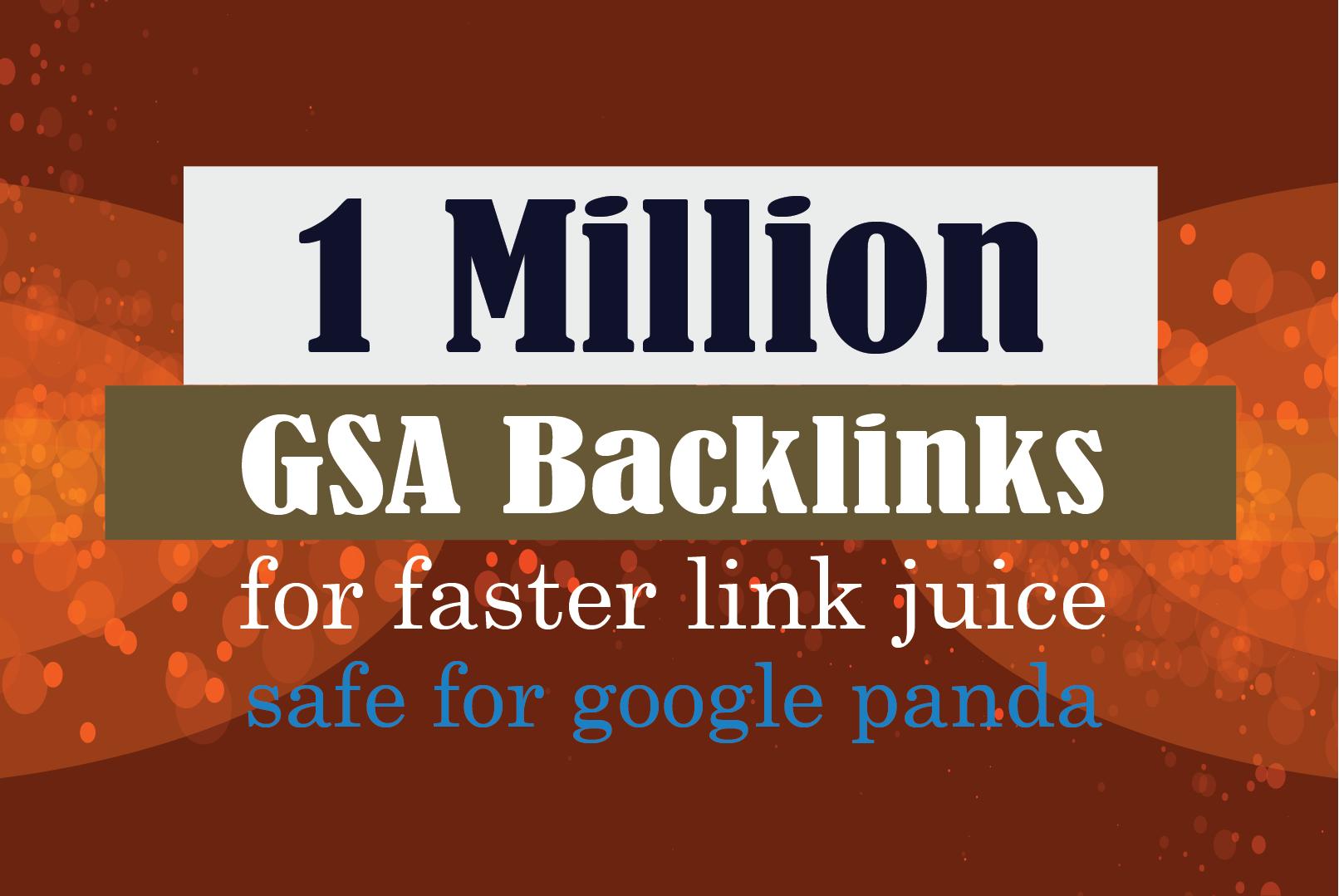 1 Million GSA Backlinks For Faster Google Ranking