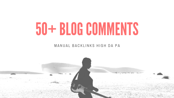 50+ Manual Blog Comments Links High PA/DA 30+ Do Foll...