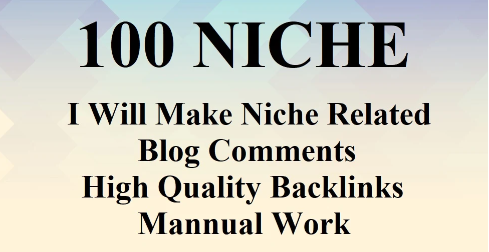Make 100 Niche Related Blog Comment High Quality Back...