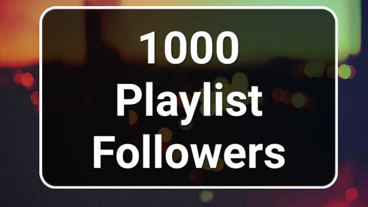 Get SUPER FAST- 1000 Organic profile Playlist Music Artist followers