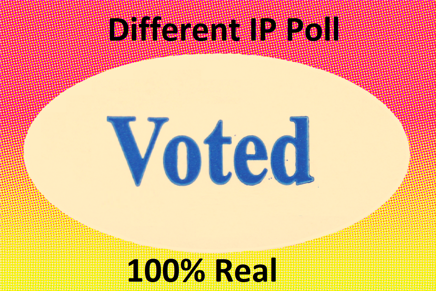 Get you 500 different ip votes on your online poll voting contest