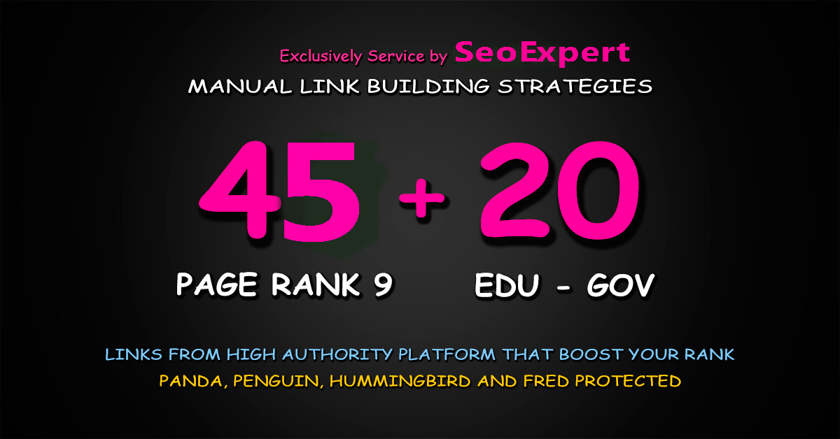 Fire your seo google Ranking with 45 Pr9+ 20 Edu/Gov Safe seo Authority Backlinks