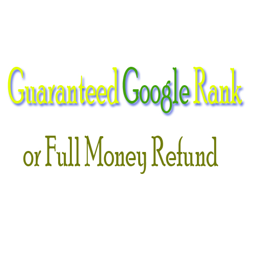 Guaranteed Google Rank Within One Month Or Full Money Refund