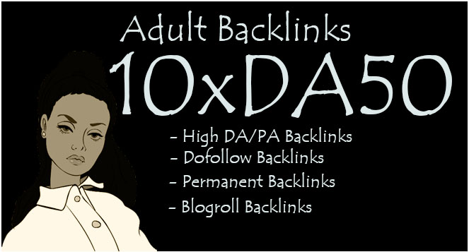 Give Backlink DA50x10 Site adult Blogroll