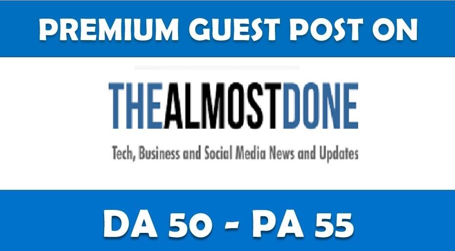 Place a permanent article on Thealmostdone. com DA-41,  PA-50,  Dofollow