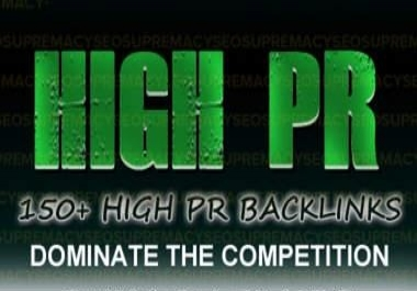 build 150 PR2 to PR8 High Quality Backlinks for the b...