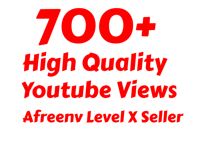 I will add Fast 700+ High Quality views