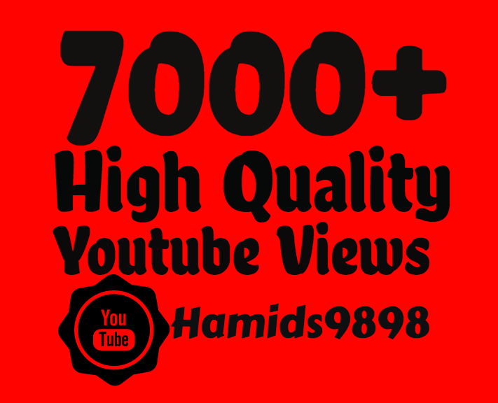 Add Super Fast 7000+ High Quality Youtube views and 20+ Youtube Likes