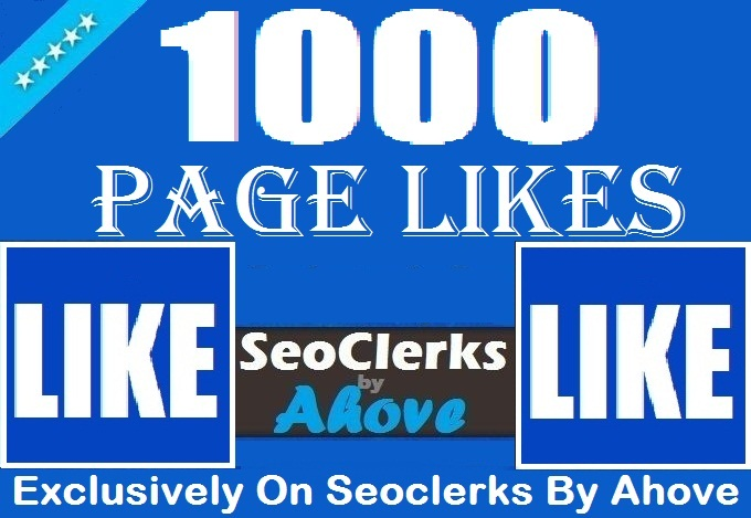 Get Instant 1000 Quality Likes In Your Page
