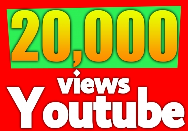 I need 20,000 Youtube Views For Resell