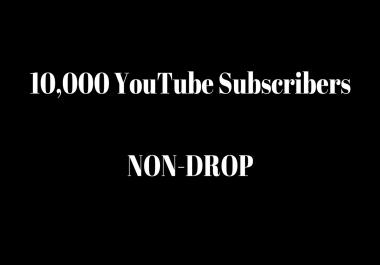 10,000 NON DROP Subscribers