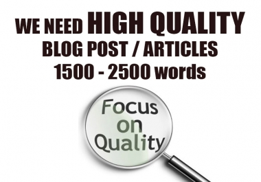 High quality article/blog writers needed 1500 - 2500 word articles