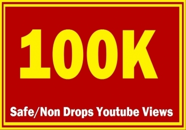 100K NON DROP VIEWS AD SAFE