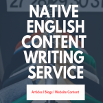 Premium Content Writing Service by a Native English Content Writer