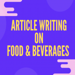 Engaging 500 words article writing on food and beverages by expert content writers